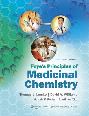 Foye's Principles of Medicinal Chemistry - Lemke, and Williams, David A, Professor, PhD (Editor)