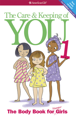 The Care and Keeping of You (Revised): The Body Book for Younger Girls - Schaefer, Valorie