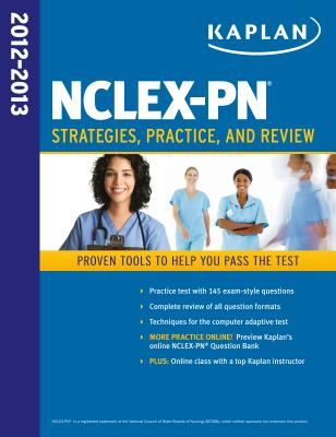 Kaplan NCLEX-PN 2012-2013 Strategies, Practice, and Review - Kaplan, and Irwin, Barbara J, B.S.N., R.N.