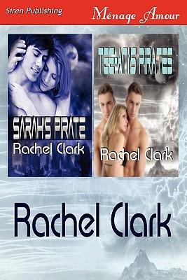 Sarah's Pirate and Tee-Ani's Pirates [Sarah's Pirate: Tee-Ani's Pirates] (Siren Publishing Menage Amour) - Clark, Rachel