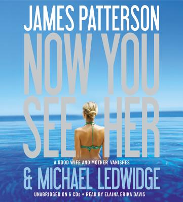 Now You See Her - Patterson, James, and Ledwidge, Michael, and Davis, Elaina Erika (Read by)