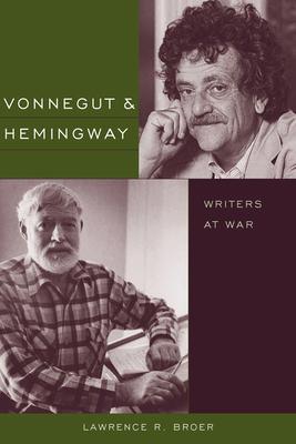 Vonnegut and Hemingway: Writers at War -