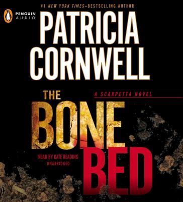 The Bone Bed - Cornwell, Patricia, and Burton, Kate (Read by), and Reading, Kate (Read by)