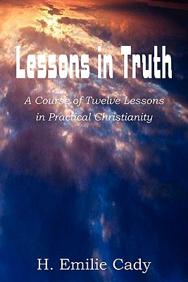 Lessons in Truth - Cady, H Emilie