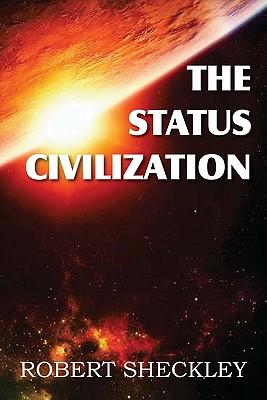 The Status Civilization - Sheckley, Robert