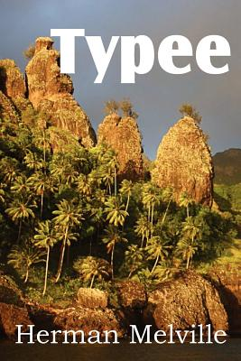 Typee, a Romance of the South Seas - Melville, Herman