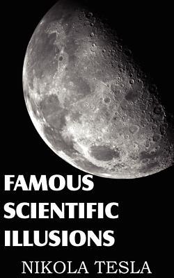 Famous Scientific Illusions - Tesla, Nikola