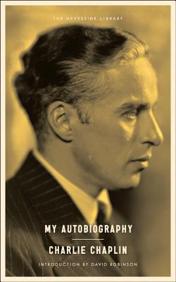 My Autobiography - Chaplin, Charlie, and Robinson, David (Introduction by)