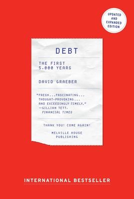 Debt: The First 5,000 Years - Graeber, David
