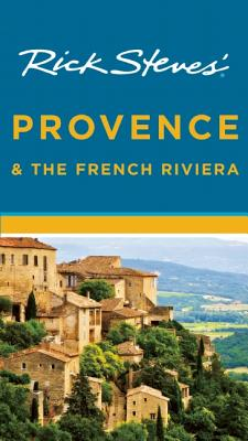 Rick Steves' Provence & the French Riviera - Steves, Rick, and Smith, Steve