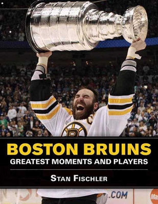 Boston Bruins: Greatest Moments and Players - Fischler, Stan