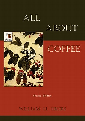 All about Coffee (Second Edition) - Ukers, William H
