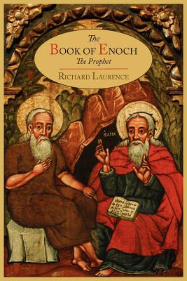 The Book of Enoch the Prophet - Laurence, Richard (Translated by)