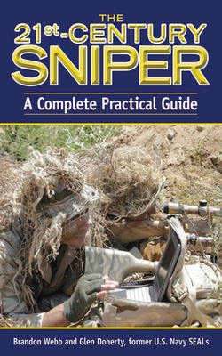 The 21st-Century Sniper: A Complete Practical Guide - Webb, Brandon, and Doherty, Glen