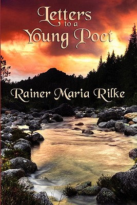 Letters to a Young Poet - Rilke, Rainer Maria, and Reginald, Snell (Translated by)