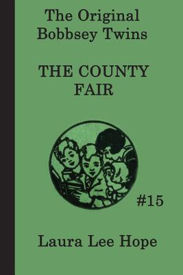 The Bobbsey Twins at the County Fair - Hope, Laura Lee