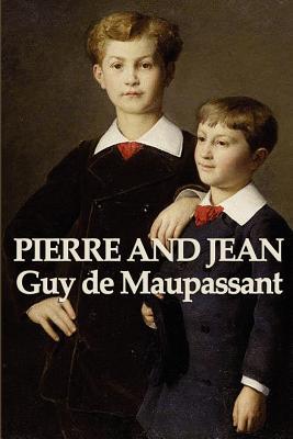 Pierre and Jean - de Maupassant, Guy