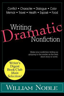 Writing Dramatic Nonfiction - Noble, William