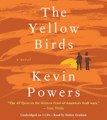 The Yellow Birds - Powers, Kevin, and Graham, Holter (Read by)