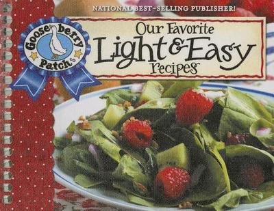 Our Favorite Light and Easy Recipes Cookbook: Over 60 of Our Favorite Light and Easy Recipes, Plus Just as Many Handy Tips and a New Photo Cover - Gooseberry Patch