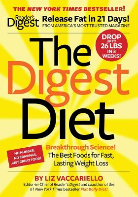 The Digest Diet: The Best Foods for Fast, Lasting Weight Loss - Vaccariello, Liz, and Editors of Reader's Digest