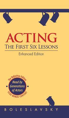 Acting: The First Six Lessons - Boleslavsky, Richard, and Isaacs, Edith J R