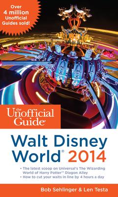 The Unofficial Guide to Walt Disney World - Sehlinger, Bob, Mr., and Testa, Len
