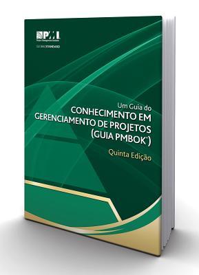 Um Guia Do Conhecimento Em Gerenciamento de Projetos (Guia Pmbok ) Quinta EDI O: Official Brazilian Portuguese Translation - Project Management Institute (Afterword by)