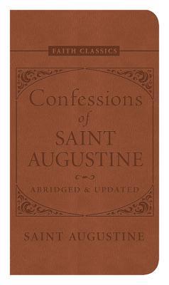 Confessions of Saint Augustine - Saint Augustine of Hippo