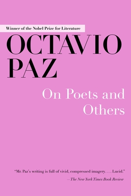 On Poets and Others - Paz, Octavio, and Schmidt, Micheal (Translated by), and Schmidt, Michael (Translated by)