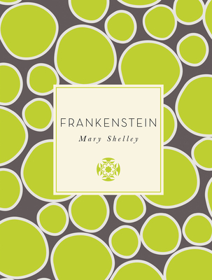 Frankenstein - Shelley, Mary, and Steindler, Catherine (Introduction by)