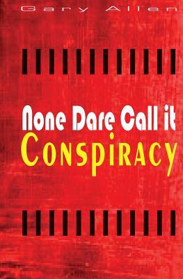 None Dare Call It Conspiracy - Allen, Gary