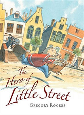 The Hero of Little Street - Rogers, Gregory