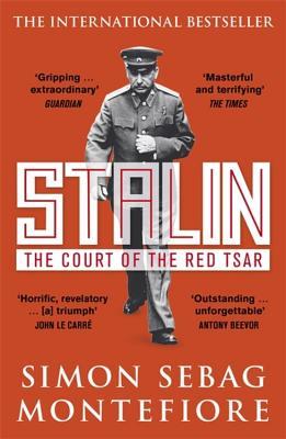 Stalin: The Court of the Red Tsar - Sebag Montefiore, Simon
