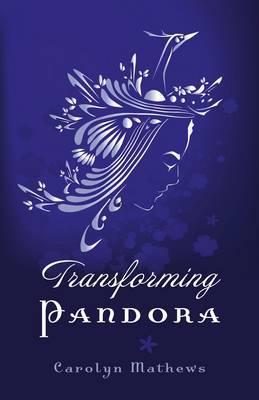 Transforming Pandora - Mathews, Carolyn