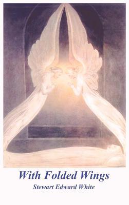 With Folded Wings - White, Stewart Edward