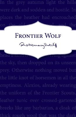 Frontier Wolf - Sutcliff, Rosemary