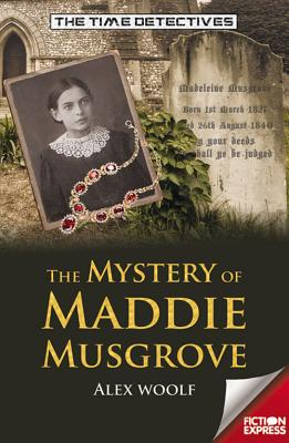The Mystery of Maddie Musgrove - Woolf, Alex