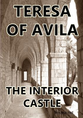 The Interior Castle - Teresa of Avila