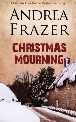 Christmas Mourning - Frazer, Andrea