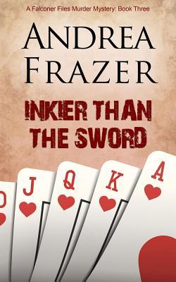 Inkier than the Sword - Frazer, Andrea