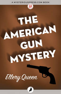 The American Gun Mystery - Queen, Ellery