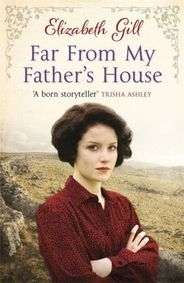 Far from My Father's House - Gill, Elizabeth