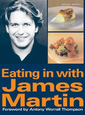 Eating in with James Martin - Martin, James