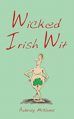 Wicked Irish Wit - Malone, Aubrey