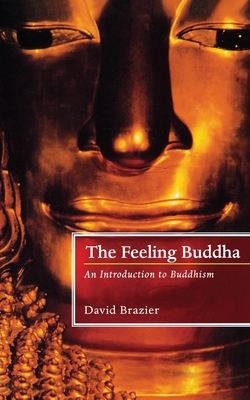 The Feeling Buddha - Brazier, David, and Brazier, Caroline