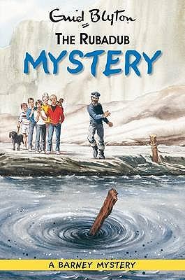 The Rubadub Mystery - Blyton, Enid
