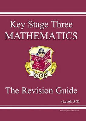 KS3 Maths Revision Guide - Levels 5-8 - Parsons, Richard (Editor)