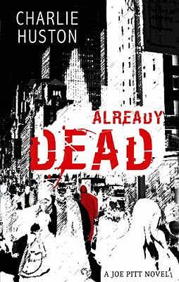 Already Dead: A Joe Pitt Novel - Huston, Charlie