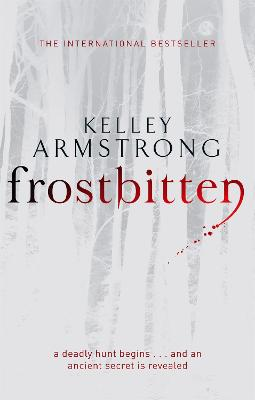 Frostbitten: A New Hunt Begins... and an Ancient Secret is Revealed - Armstrong, Kelley